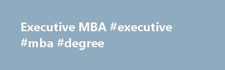 Executive MBA #executive #mba #degree http://lesotho.remmont.com/executive-mba-executive-mba-degree/  # Jason Bewley Chief Financial Officer Executive Vice President, Silver Airways Executive MBA, 2011 Having a prominent strategic role for a Fortune 500 Company was a career goal, and UF's nationally-renowned Executive MBA helped make it a reality. Designed for today's business leaders with eight or more years of work experience, the Executive MBA attracts executives from Florida and around…