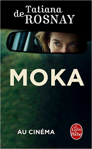 Amazon.fr - Moka - Tatiana de Rosnay - Livres