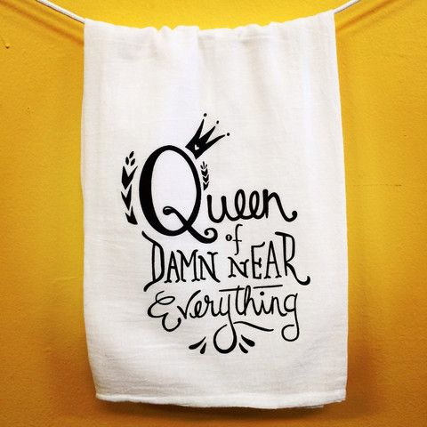Make Your Kitchen Smile — Queen of Damn Near Everything Towel