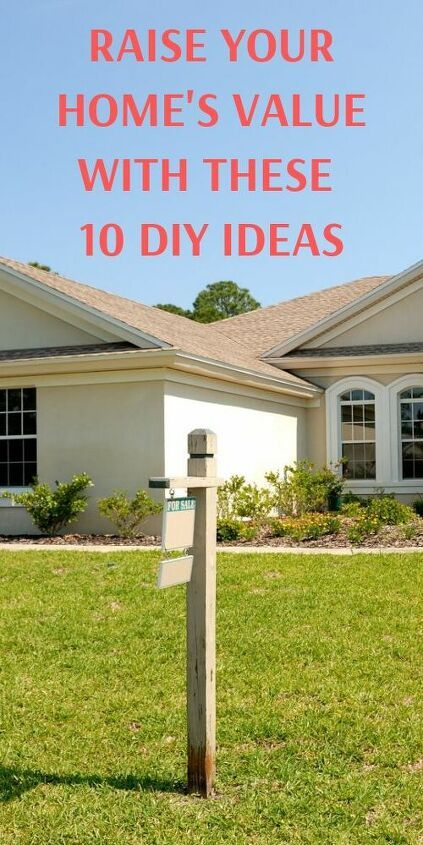 10 Diy Ways To Raise Your Home U0026 39 S Value Before You Sell