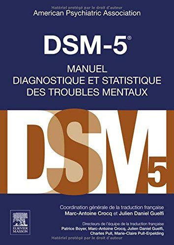 DSM-5 - Manuel diagnostique et statistique des troubles mentaux de American Psychiatric Association http://www.amazon.fr/dp/2294739299/ref=cm_sw_r_pi_dp_J9gvwb0GYBN91
