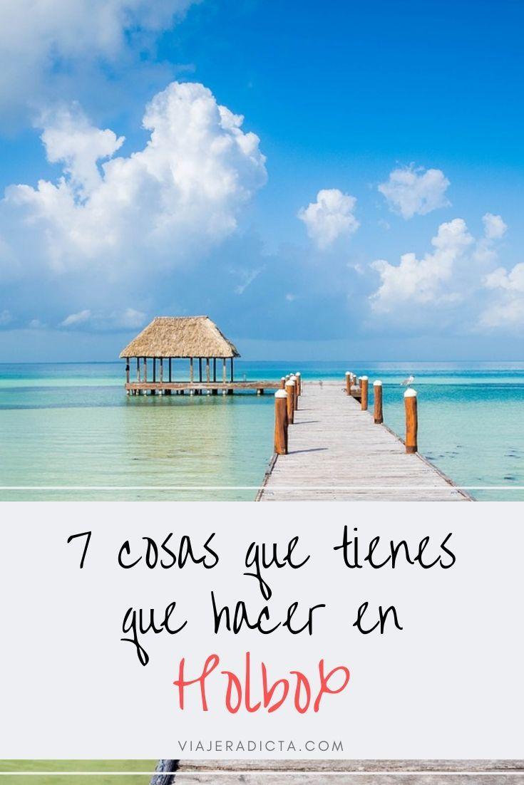7 Cosas Que Tienes Que Hacer En Holbox Viajeradicta Que Hacer En Holbox Isla De Holbox Viajes A Cancun