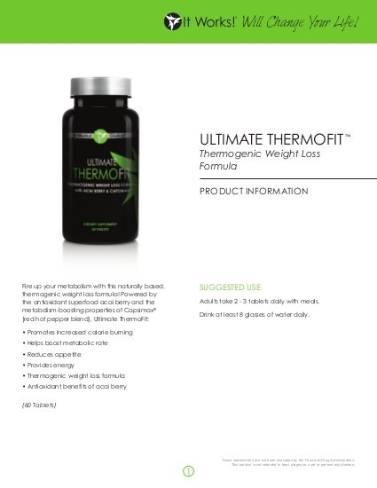 It Works ThermoFIT a Thermogenic Weight Loss Formula from It Works Global. You can order from any It Works Distributor get more information on It Works Ultimate ThermoFIT here Go to: www.michaelaa.myitworks.com to place your order or at mnaubuchon@yahoo.com for questions