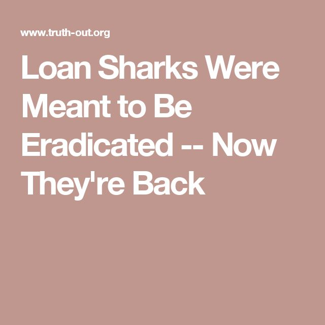 Loan Sharks Were Meant to Be Eradicated -- Now They're Back