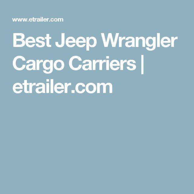 Best Jeep Wrangler Cargo Carriers | etrailer.com