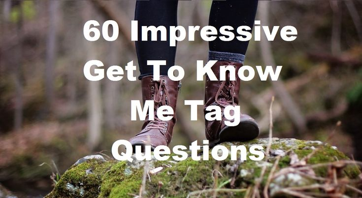 """A woman standing in a forest thinking with """"60 impressive get to know me tag questions"""" written over the top"""