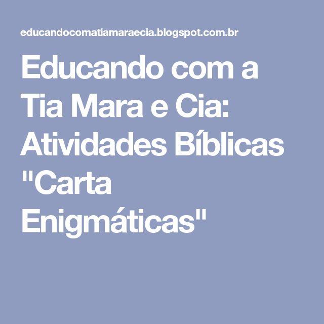 """Educando com a Tia Mara e Cia: Atividades Bíblicas """"Carta Enigmáticas"""""""