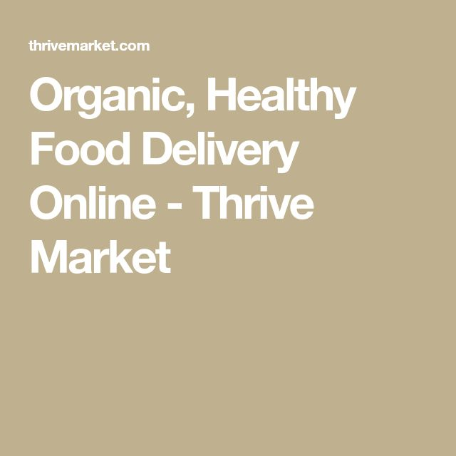 Organic, Healthy Food Delivery Online - Thrive Market
