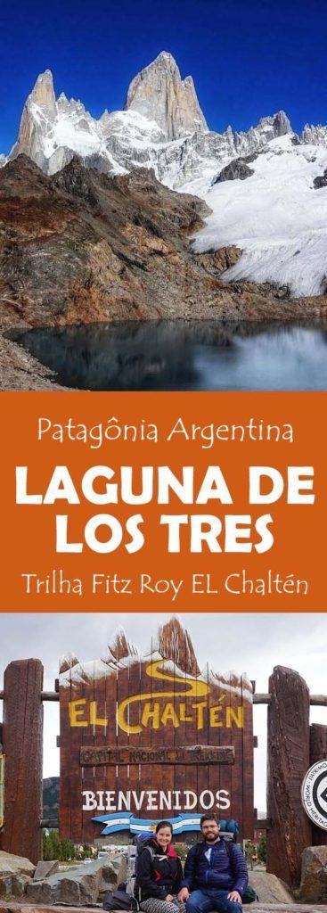 Fitz Roy e Laguna de los tres, uma Trilha imperdivel em El Chalten na Patagônia Argentina. Veja como é a trilha e as dicas!