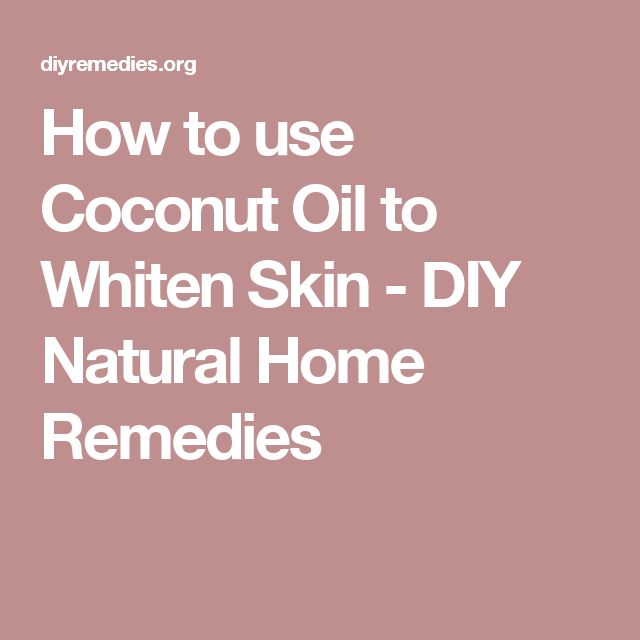How to use Coconut Oil to Whiten Skin - DIY Natural Home Remedies