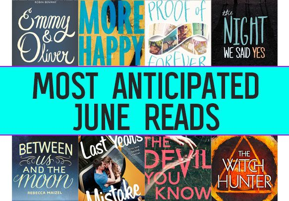 The 15 Most Anticipated YA Books to Read in June