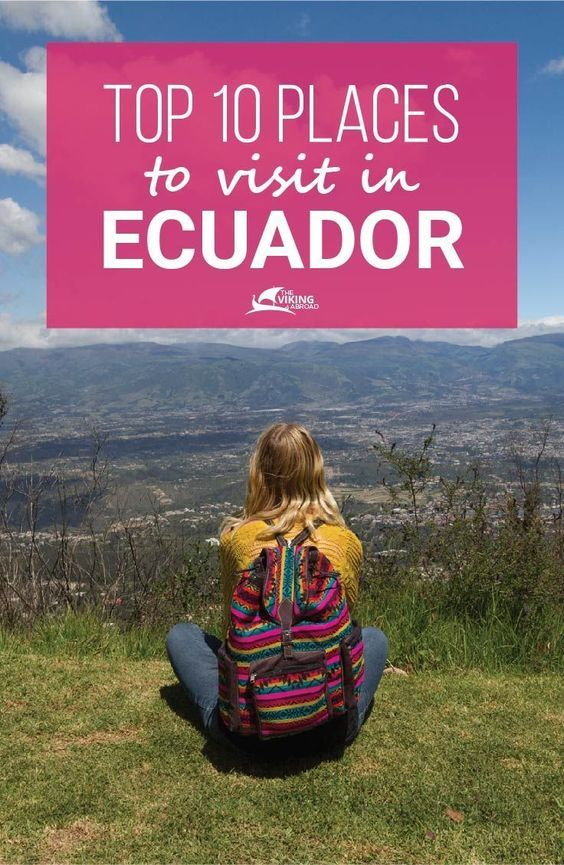 If you are thinking about visiting Ecuador, these are the 10 most interesting places to visit and cover the highlights. The Viking Abroad, travel blogger.