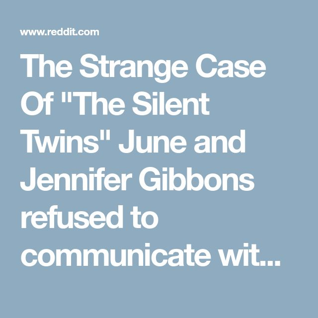 """The Strange Case Of """"The Silent Twins"""" June and Jennifer Gibbons refused to communicate with anyone other than each other. They made a pact that the only way one of them could live normally, was for the other to die (2017). - Documentaries"""