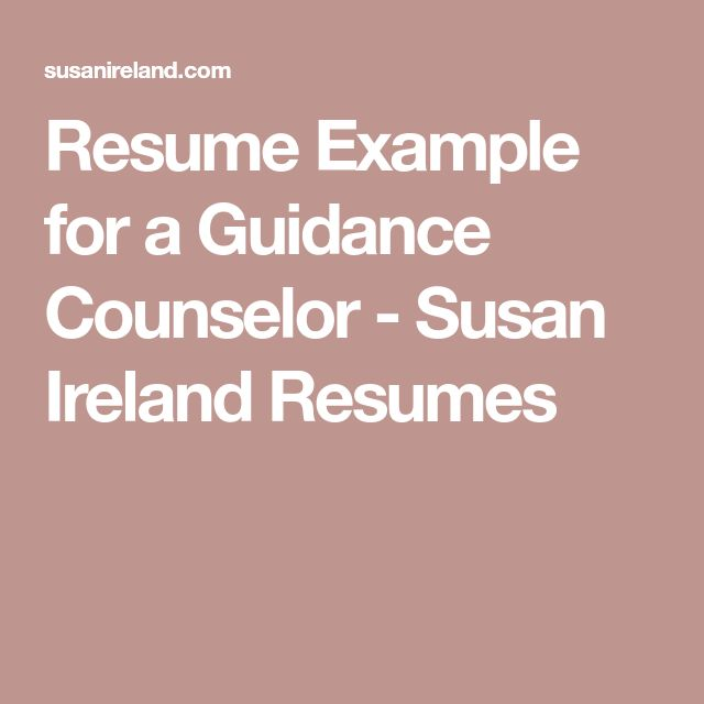Resume Example for a Guidance Counselor - Susan Ireland Resumes