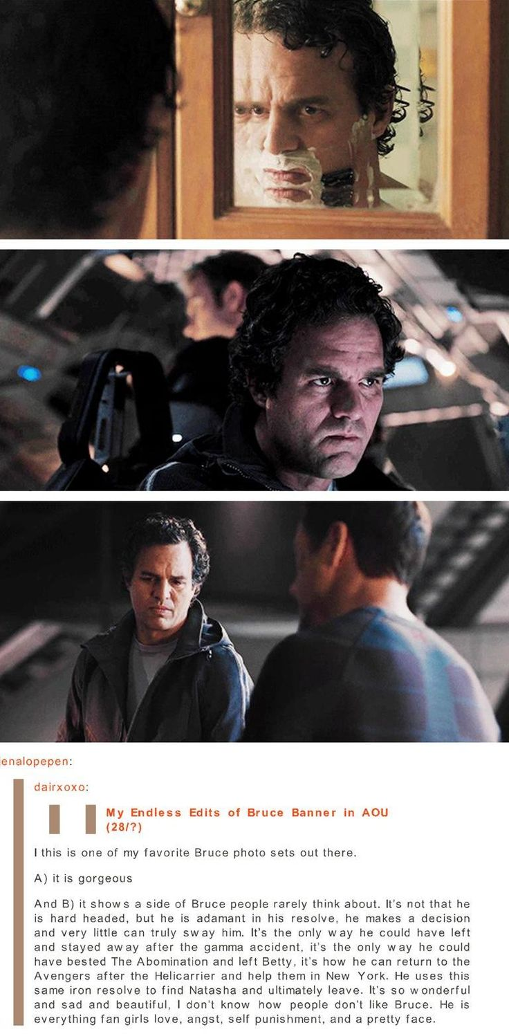 Bruce Banner: Angst, self punishment, and a pretty face.
