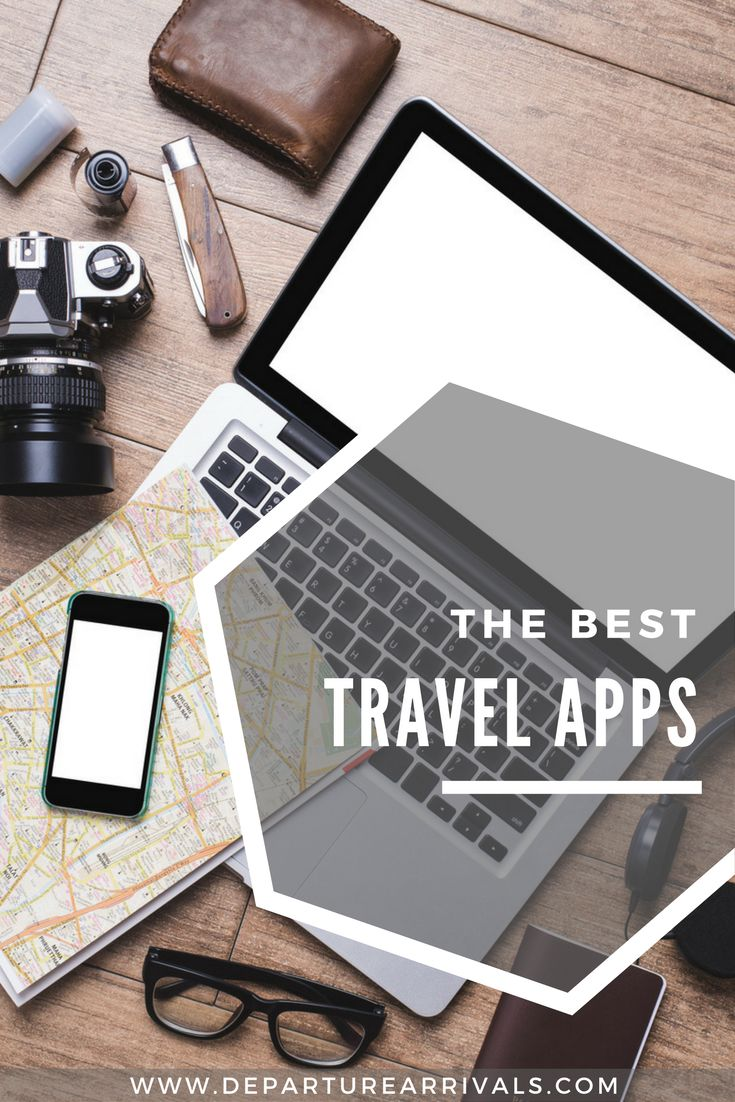 The Best Travel Apps That You'll Actually Use
