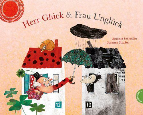 Herr Glück und Frau Unglück von Antonie Schneider http://www.amazon.de/dp/3522436792/ref=cm_sw_r_pi_dp_AVKhwb1NS179Q