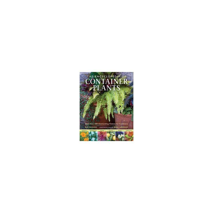 The Encyclopedia of Container Plants (Hardcover) – #Bacafleurspourl'ete #Havrede…