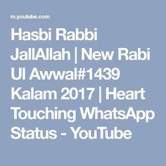 Hasbi Rabbi JallAllah | New Rabi Ul Awwal#1439 Kalam 2017 | Heart Touching WhatsApp Status - YouTube