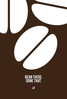 #coffee #coffeequotes  Bean there. Done that.