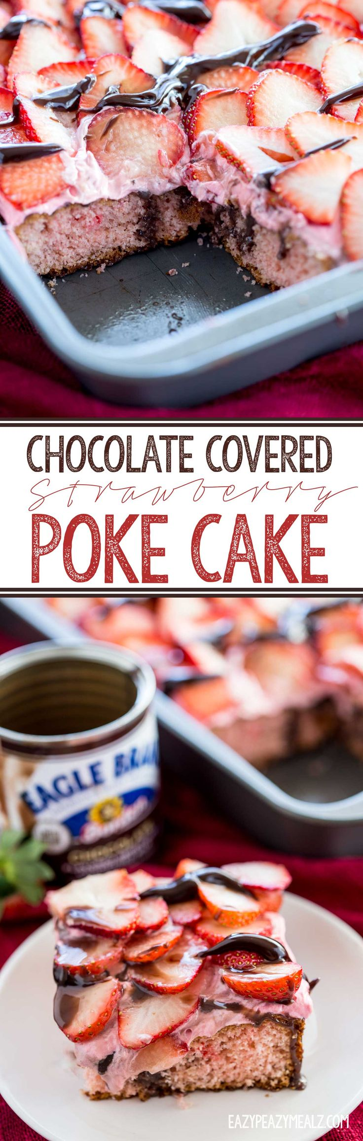 Chocolate Covered Strawberry Poke Cake using a cake mix, chocolate sweetened condensed milk, strawberries, and more. Easy and oh so delicious. #SweetenYourSeason #IC #ad  - Eazy Peazy Mealz