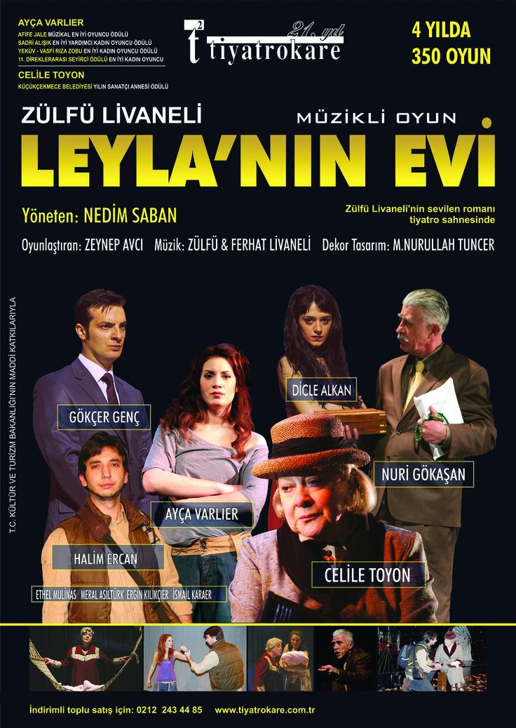 Leyla'nın Evi 26 Ekim - 29 Aralık İstanbul , Gaziantep , Elazığ , Malatya , Mardin Zülfü Livaneli'nin büyük ses getiren romanından uyarlanan Leyla'nın Evi, bu sezon da sahnede olacak!