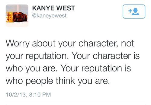 Kanye west, Quote, Reputation, Character