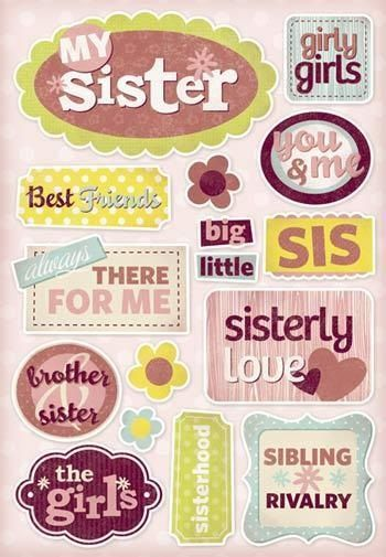 My Sister - Cardstock Scrapbooking Stickers