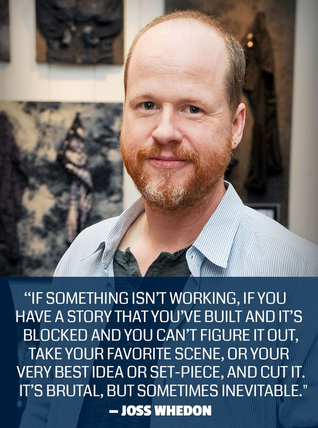 Joss Whedon / 24 Quotes That Will Inspire You To Write More (via BuzzFeed)