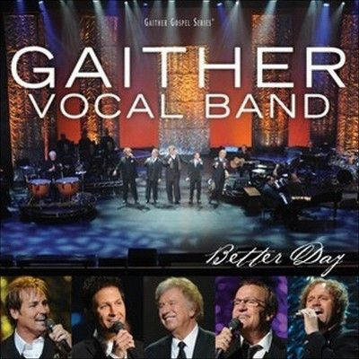 Gaither Vocal Band - Better Day (CD)