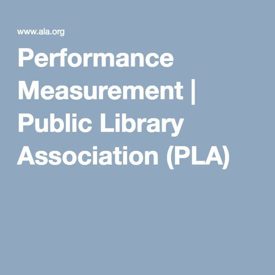 Performance Measurement | Public Library Association (PLA)