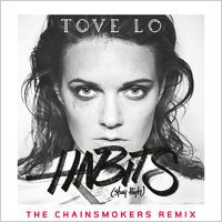 Habits (Stay High) [The Chainsmokers Extended Mix] - Single by Tove Lo