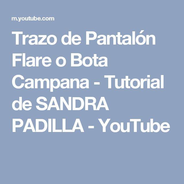 Trazo de Pantalón Flare o Bota Campana - Tutorial de SANDRA PADILLA - YouTube