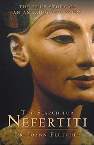 99 cents 3/4 AmazonSmile: The Search for Nefertiti: The True Story of an Amazing Discovery eBook: Joann Fletcher: Kindle Store