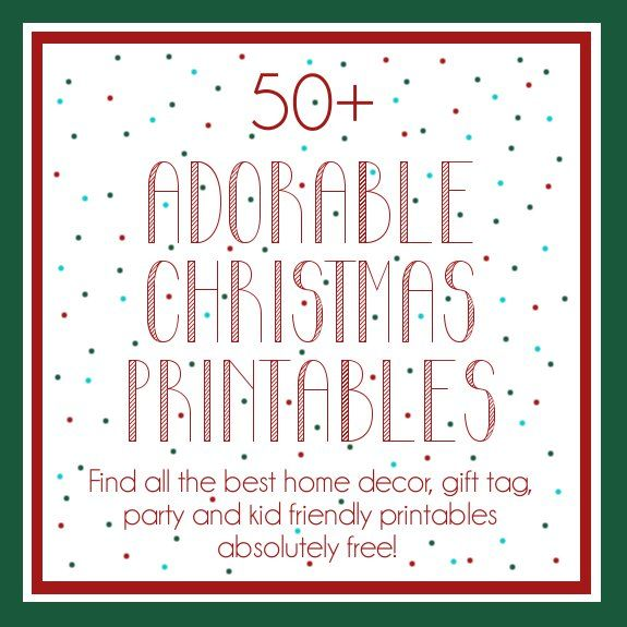 50 + of the best Christmas printables!