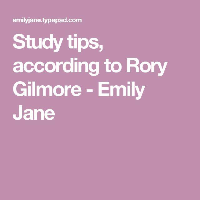 Study tips, according to Rory Gilmore - Emily Jane