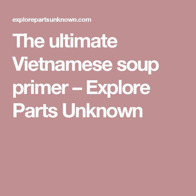 The ultimate Vietnamese soup primer – Explore Parts Unknown