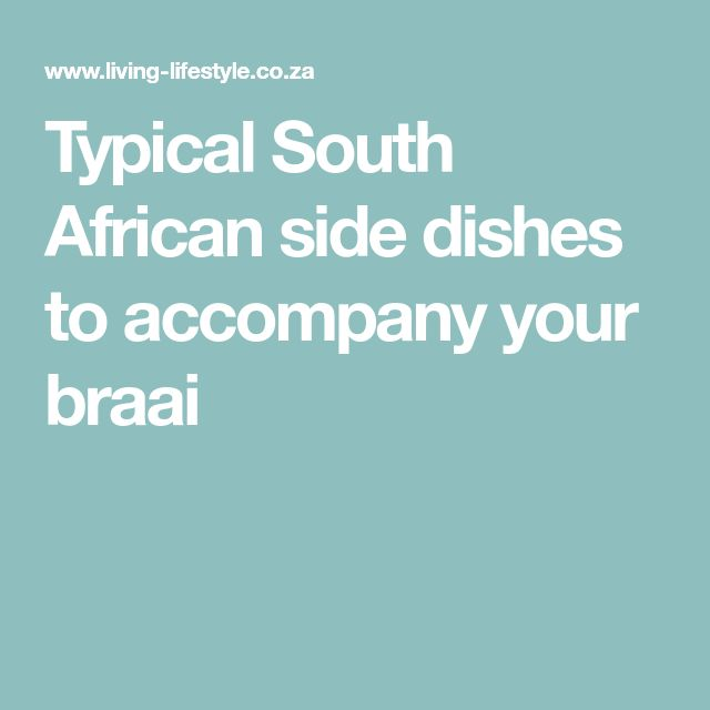 Typical South African side dishes to accompany your braai