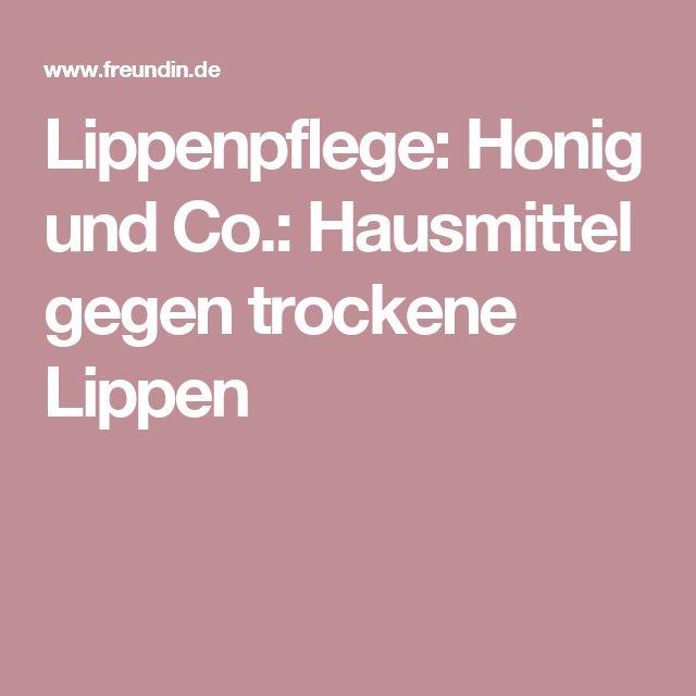 Lippenpflege: Honig und Co.: Hausmittel gegen trockene Lippen