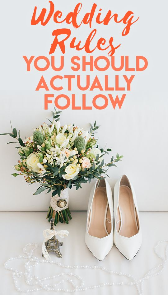 Wedding Rules You Should Actually Follow