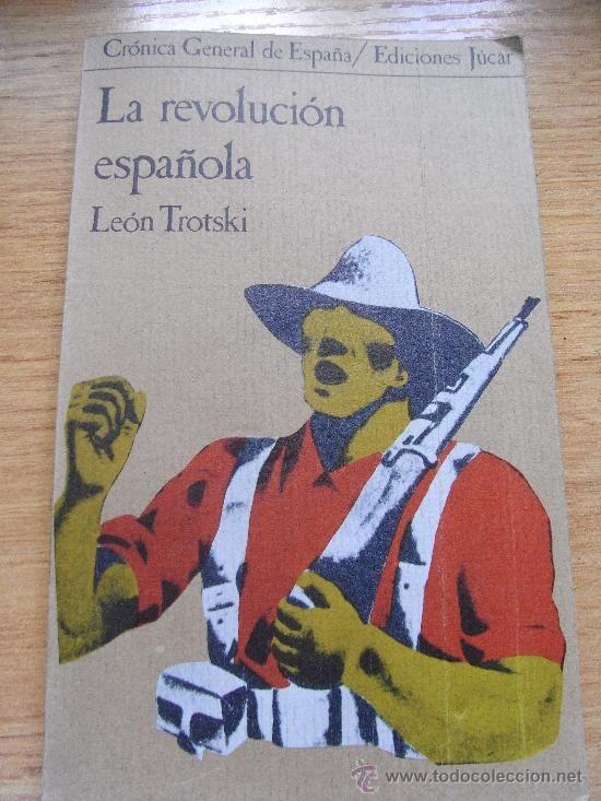 Leon Trotski .- LA REVOLUCION ESPAÑOLA.