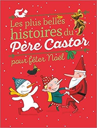 Télécharger Les Plus Belles Histoires Du Père Castor Pour Fêter Noël