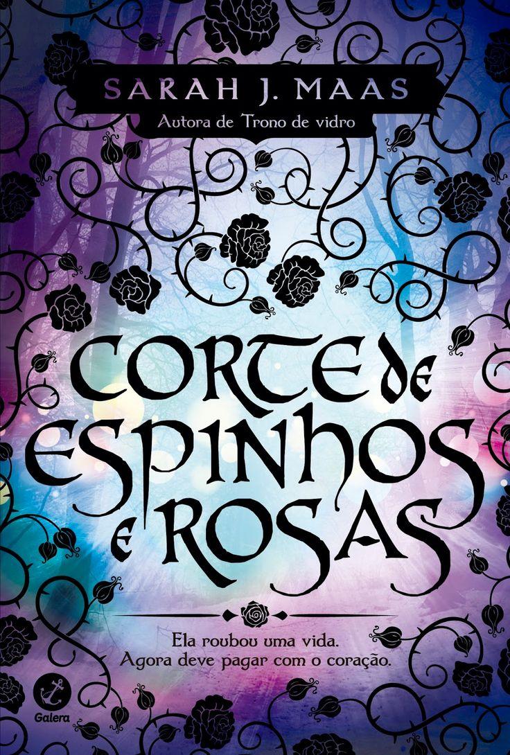 Corte de Espinhos e Rosas (A Court of Thorns and Roses) - Sarah J. Maas - #Resenha | OBLOGDAMARI.COM