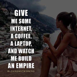 """Awww """"Dame una conexión a Internet, un café, una computadora y mira como construyo un Imperio""""  así es sólo necesitas una conexión WiFi para comenzar tu propio negocio por internet! Sólo aquí en La magia de internet"""" http://jesicaperez.net/?ad=pin #jesicaperez #emprendedoresonline #emprendedoresdigitales #emprendedores #mentemillonaria #negocios #negocioseninternet #blogsenespañol #exito #liderazgo #emprendimiento #marketing #marketingdeafiliados #marketingdigital #marketer #felizdomingo"""