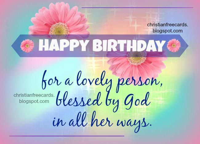 85 Best Christian Happy Birthday Images On Pinterest Birthday Happy Birthday Wishes To A Great
