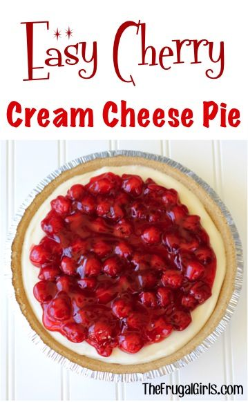 Easy Cherry Cream Cheese Pie Recipe from TheFrugalGirls.com.   In a hurry dessert!