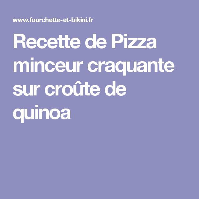 Recette de Pizza minceur craquante sur croûte de quinoa