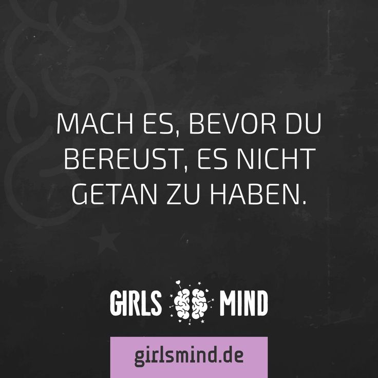 Mehr Sprüche auf: www.girlsmind.de #machen #bereueu #neuanfang #aufbruch #starten #anfangen