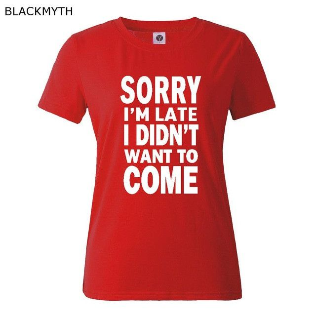 BLACKMY SORRY I'M LATE Letter Female O-neck Short Sleeve Many Colors Blue Pink Yellow Women T shirt