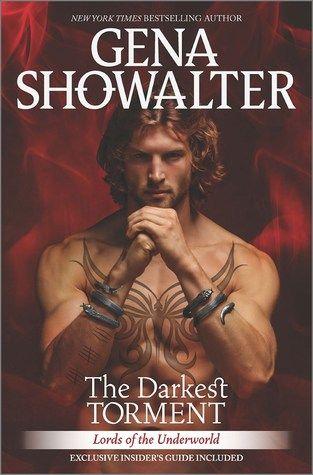 The Darkest Torment, Lords of the Underworld, Gena Showalter~very good read!